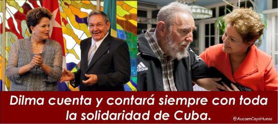 Dilma contará siempre con toda la solidaridad de Cuba
